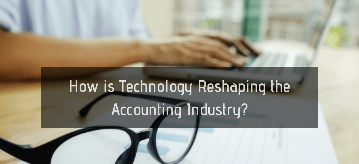 How is technology reshaping the accounting industry?