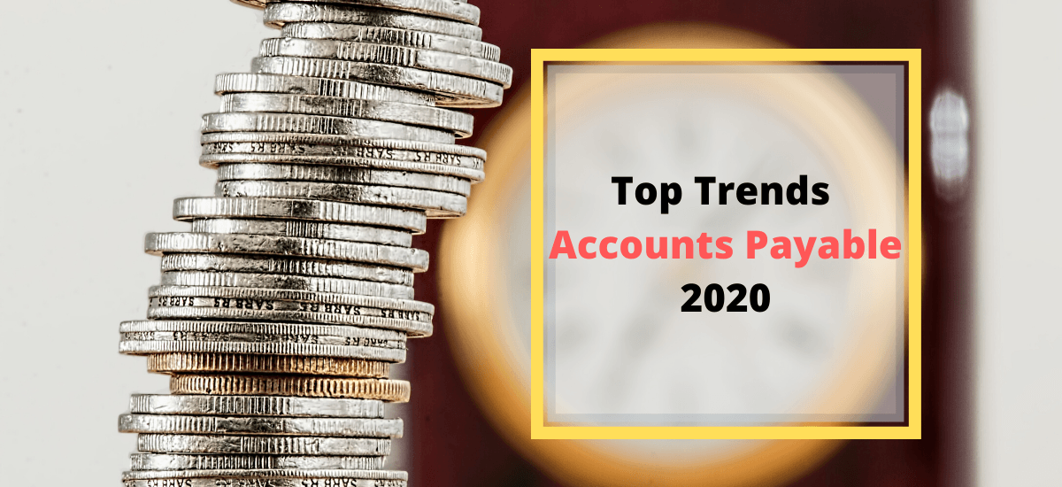 What are the top trends in accounts payable for the year 2020?