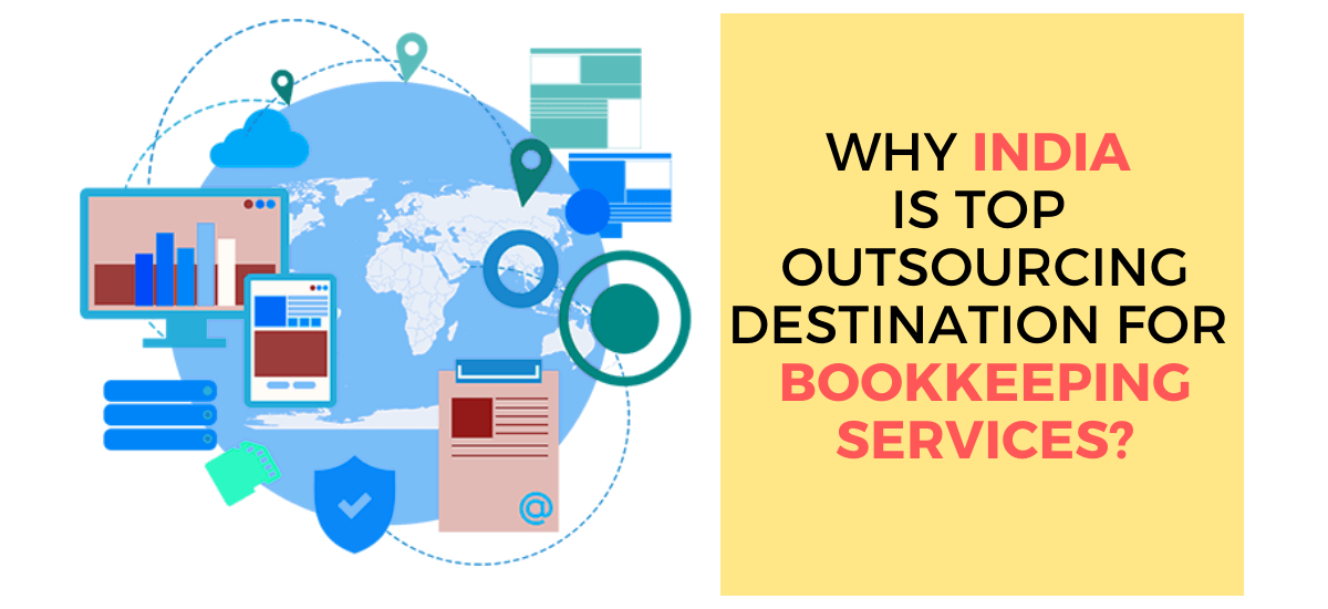 Why India is Top Outsourcing Destination for Bookkeeping services?