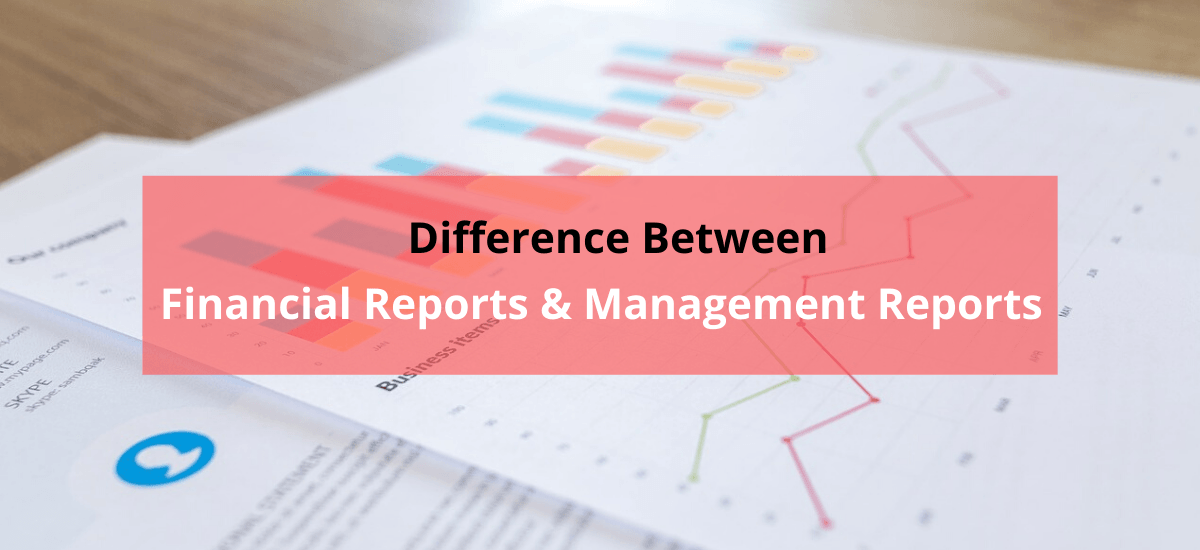 What's the Difference Between Financial Reports & Management Reports?