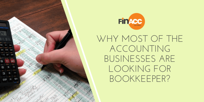 Why most of the Accounting Businesses are looking for Bookkeeper?