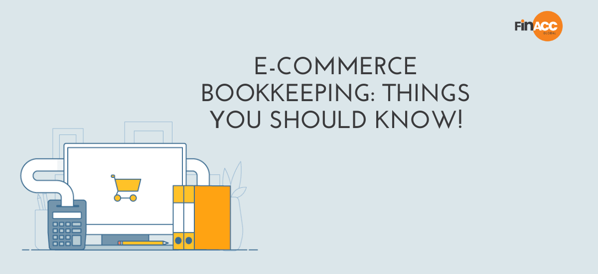 E-commerce bookkeeping: Things you should know!
