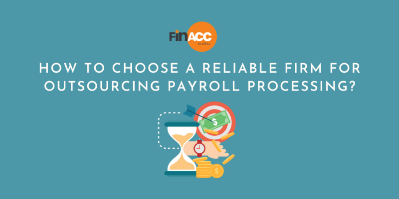 How to choose a reliable firm for outsourcing payroll processing