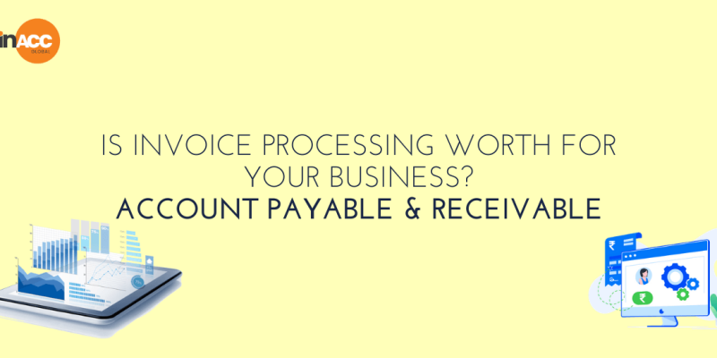 Is invoice processing worth for your business