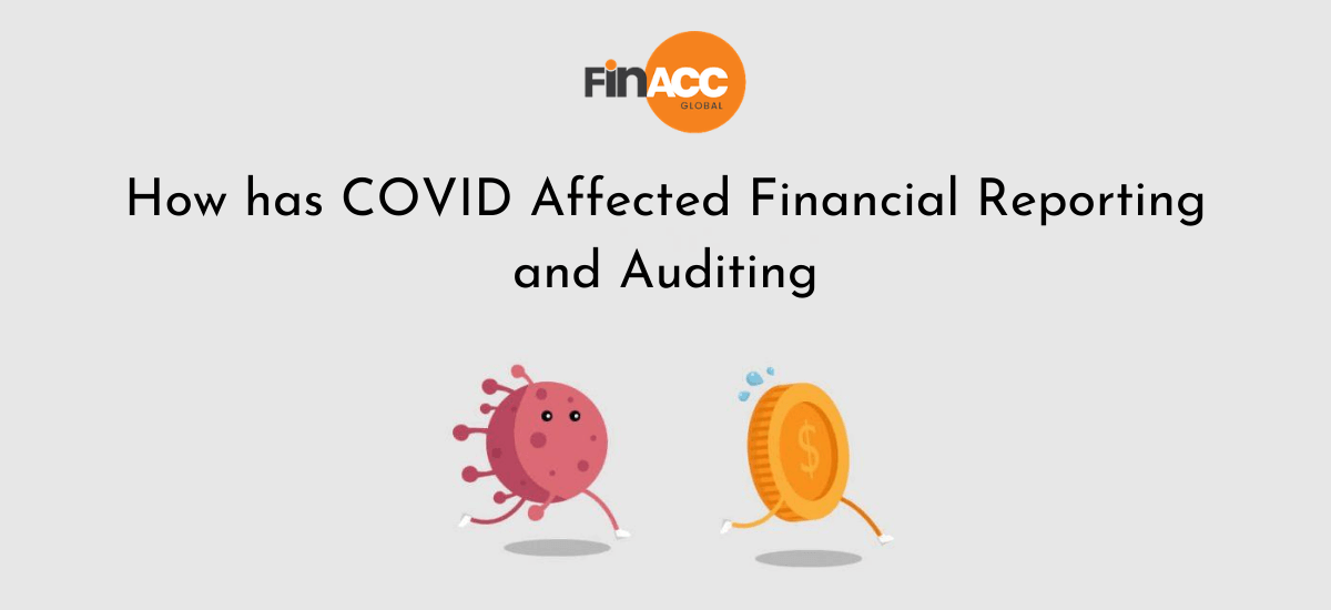 How has COVID Affected Financial Reporting and Auditing
