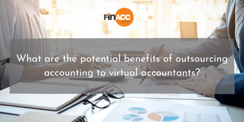 potential benefits of outsourcing accounting to virtual accountants