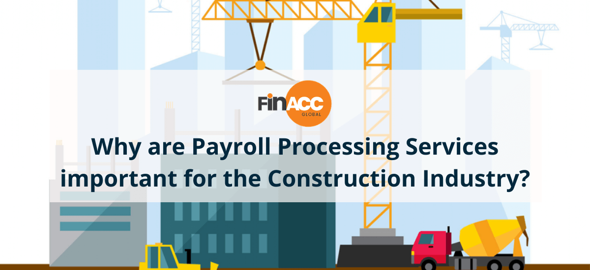 Payroll Processing Services important for Construction Industry