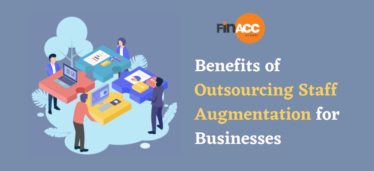 Benefits of outsourcing Staff Augmentation for businesses