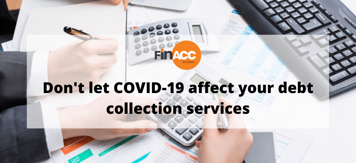Don't let COVID-19 affect your debt collection services