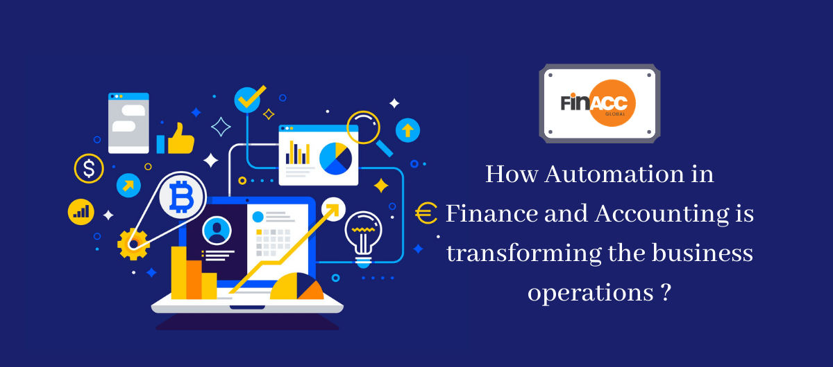How Automation in Finance and Accounting is transforming the business operations