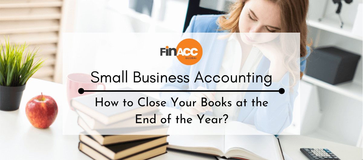 Small Business Accounting_ How to Close Your Books at the End of the Year