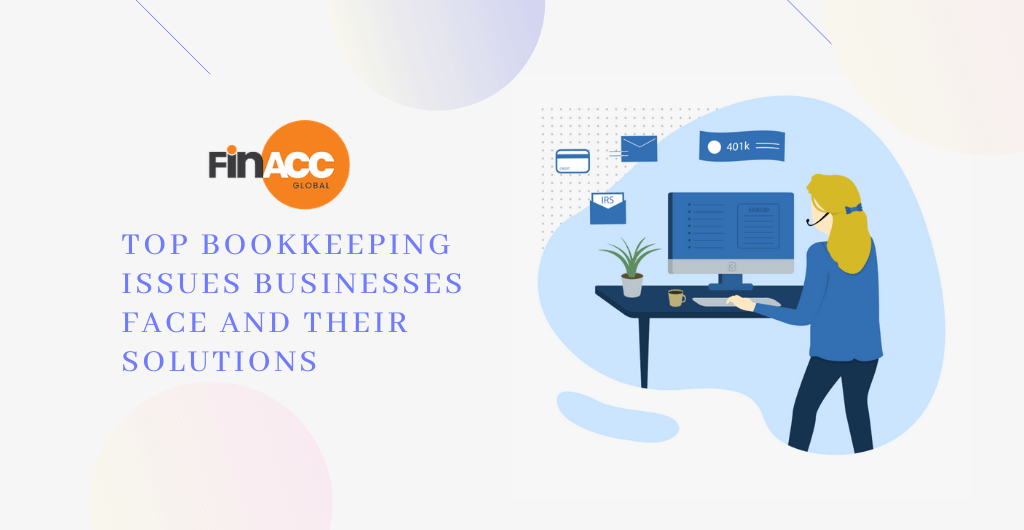 Top Bookkeeping Issues Businesses Face and Their Solutions