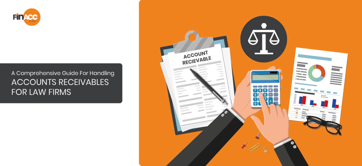 A Comprehensive Guide For Handling Accounts Receivables For Law Firms