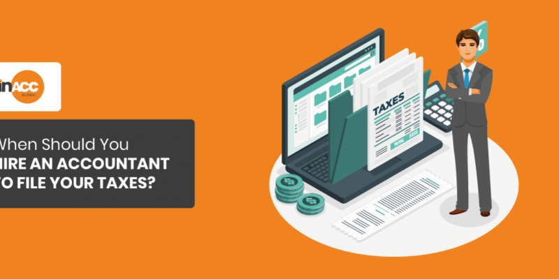When Should You Hire An Accountant To File Your Taxes